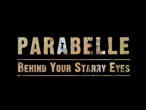 """Parabelle: Behind Your Starry Eyes (the making of """"Your Starry Eyes Will Never Make Us Even"""")"""
