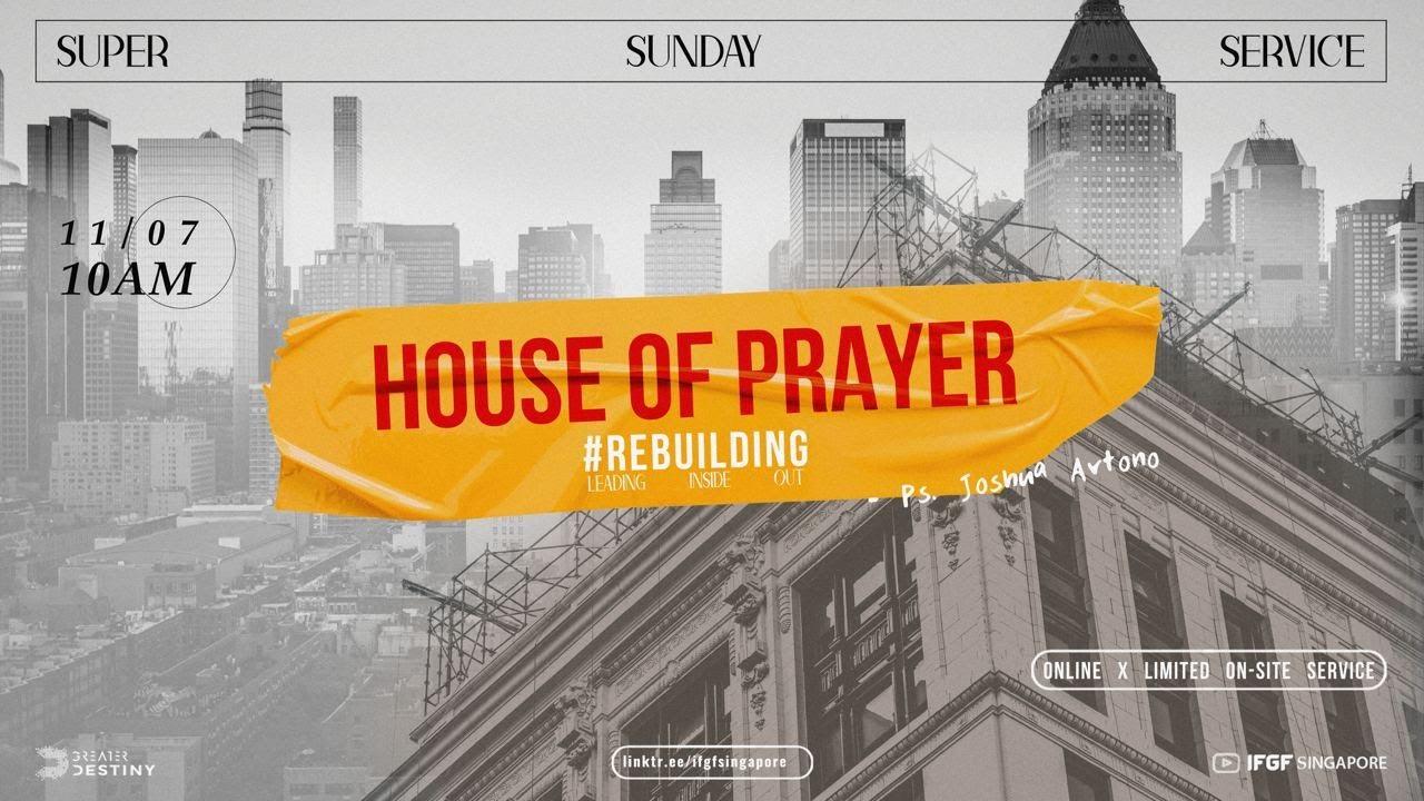 LEADING INSIDE OUT: The House Of Prayer - Ps. Joshua Artono  #REBUILDING