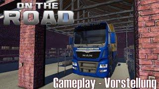 On the Road - Truck Simulator I Beta ★ Gameplay - Vorstellung [Deutsch/HD]