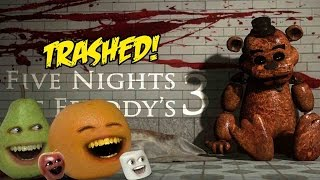 Annoying Orange - FIVE NIGHTS AT FREDDY'S 3 TRAILER Trashed!!