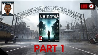The Sinking City Necronomicon Edition Part 1 [A sinking feeling?]