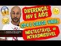 ENTENDA: Diferença de HIV e AIDS? CD4 e Carga Viral? Indetectável=Intransmissível? Saúde Pública