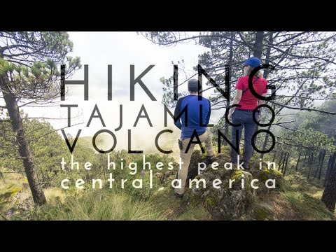 Hiking Tajumulco The Highest Peak in Central America  [ENG & ESP Sub]