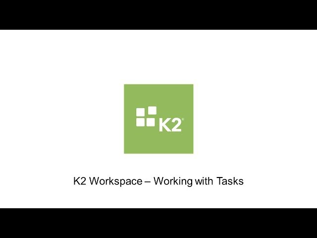 How-To: Working With Tasks in K2 Apps