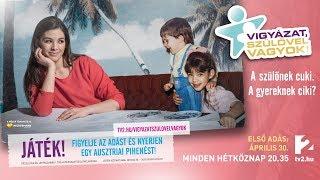 Vigyázat, szülővel vagyok! - április 30-tól a TV2-n!
