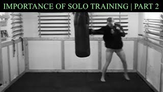 Importance of Martial Arts Solo Training | Part 2: Warrior Mindset