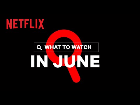 Everything Coming To (And Leaving) Netflix – June 2021