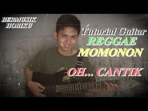 Cara Bermain Guitar Reggae Lagu Momonon Oh Cantik