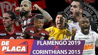 FLAMENGO 2019 X CORINTHIANS 2015: Qual o melhor time? - MANO A MANO