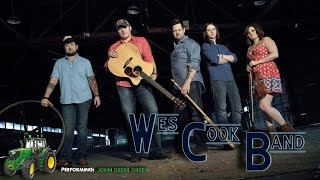"Wes Cook Band- Performing ""John Deere Green"""