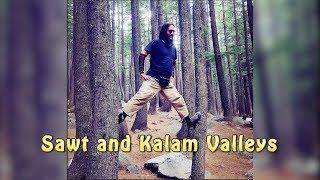 Tour Summer 2018   Swat and Kalam Valleys   Part 01