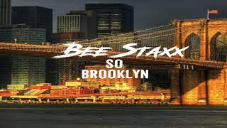 Bee Staxx - So Brooklyn (Remix)