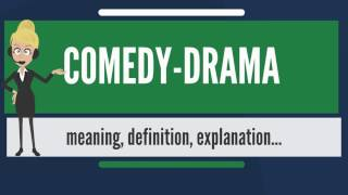 What is COMEDY-DRAMA? What does COMEDY-DRAMA mean? COMEDY-DRAMA meaning & explanation