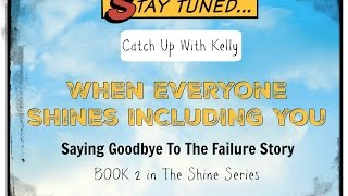 Introduction To 'When Everyone Shines INCLUDING You' book 2 in The Shine Series