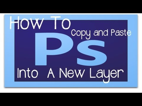 Photoshop Tutorial - How to copy and paste into a new layer