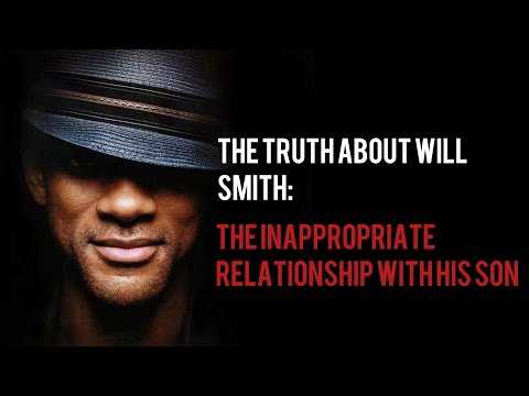 The Truth About Will Smith: The Inappropriate Relationship With His Son!