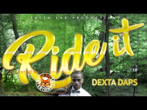 Dexta Daps - Ride It (Raw) March 2017