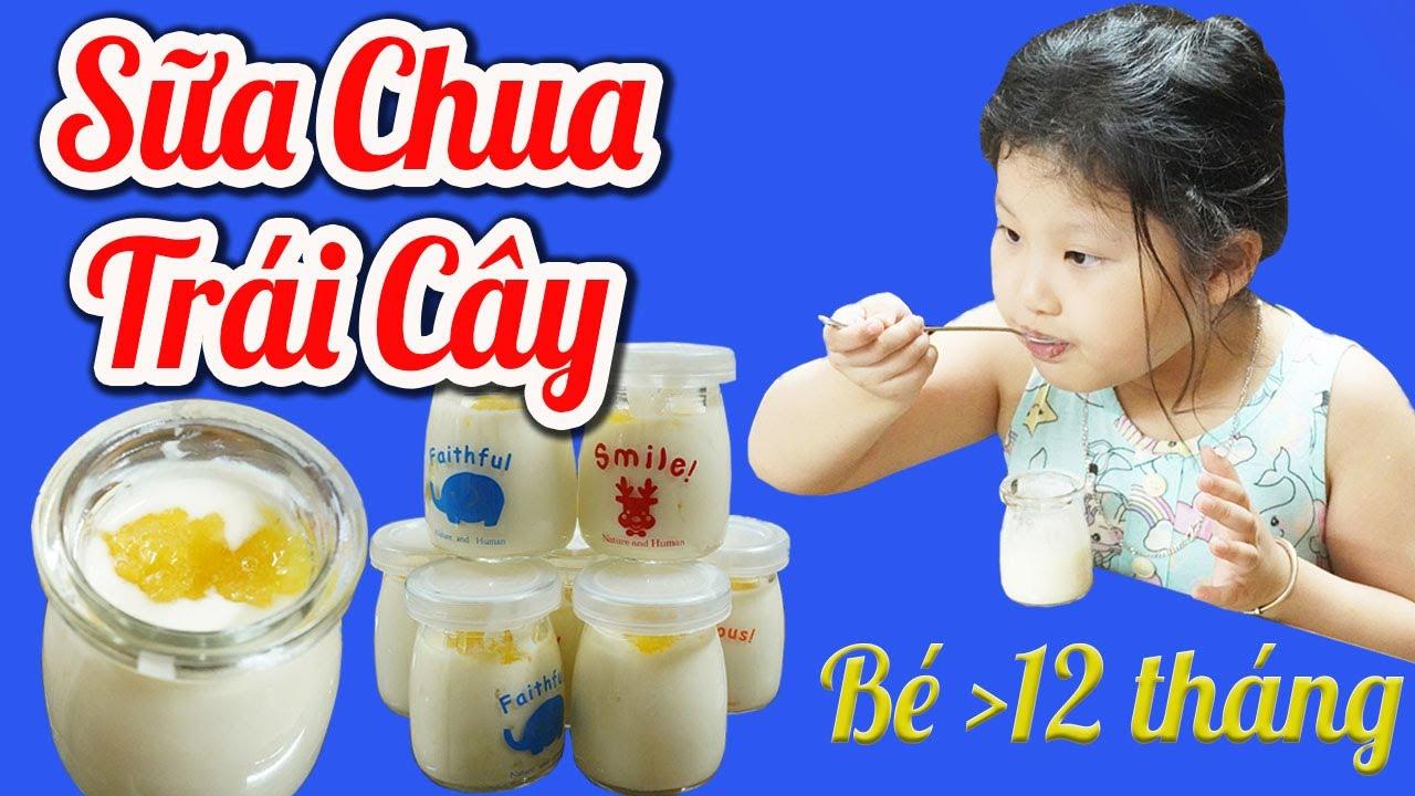 Sữa Chua Trái Cây Siêu Dễ Siêu Ngon Cho Bé Từ 12 Tháng Thích Mê 💗 ngon tuyệt ăn là ghiền!