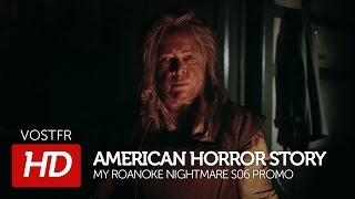 American Horror Story : My Roanoke Nightmare S06 Promo VOSTFR (HD)