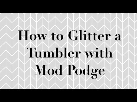 How To Glitter a Tumbler With Mod Podge