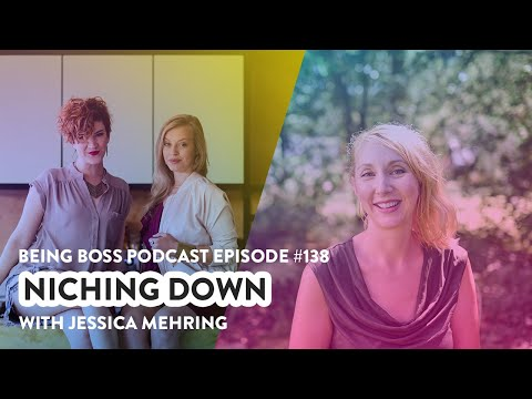 Niching Down with Jessica Mehring | Being Boss Podcast