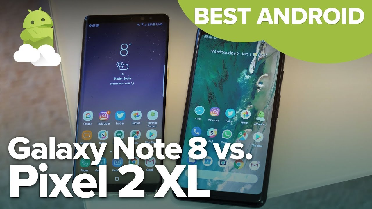 3333af1b256b Best Android phone in 2018: Google Pixel 2 XL vs Samsung Galaxy Note ...