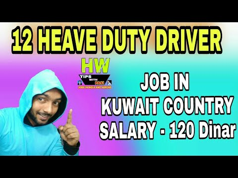 12 Heavy Duty Driver Vacancy For Kuwait Country