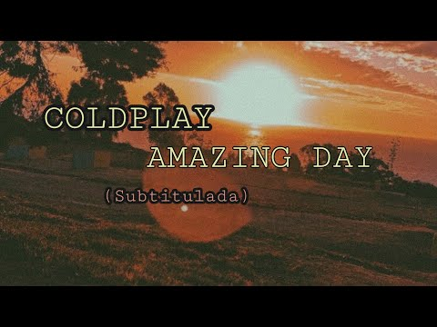 Coldplay - Amazing Day(subtitulada al español)