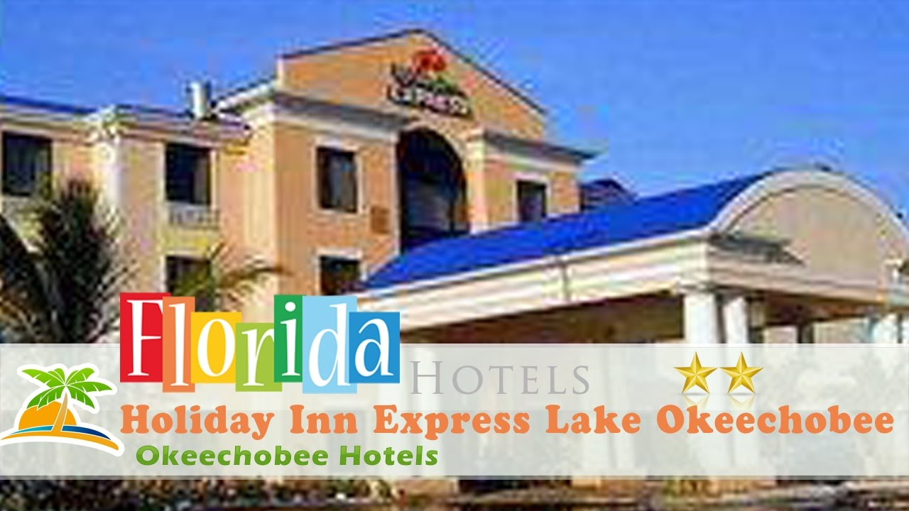 Holiday Inn Express Lake Okeechobee Hotels Florida