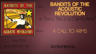 Bandits of the Acoustic Revolution - Intro: This is a Call to Arms (synced lyrics)