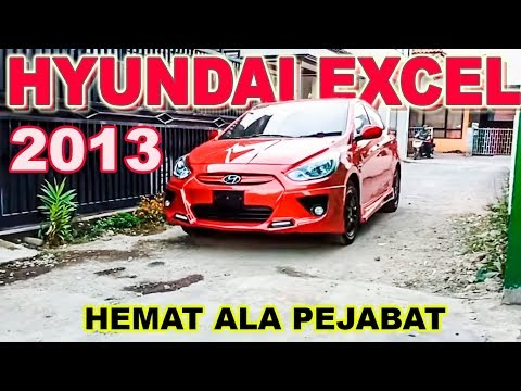HYUNDAI EXCEL 3 2013 || Mode Hemat Ala Pejabat