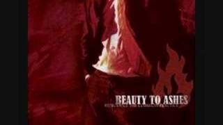 Watch Beauty To Ashes Chronicles Of Life video
