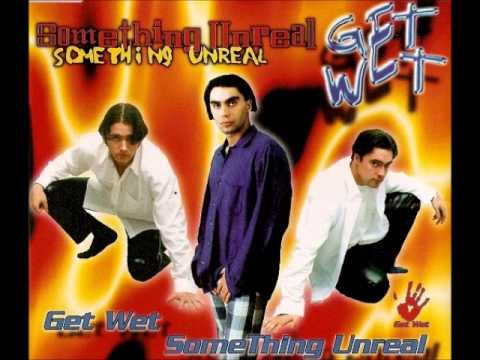 Get Wet - Something Unreal [ Radio Edit ]