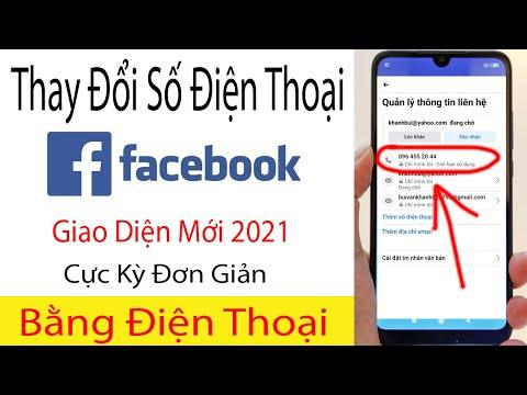 Hướng Dẫn Cách Thay Đổi Số Điện Thoại Trên Facebook Bằng Điện Thoại Giao Diện Mới 2021