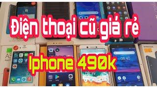 14.12.2019. Điện thoại cũ giá rẻ, cực rẻ iphone chỉ 490k, oppo, samsung, nokia cũ giá rẻ. 0355356356