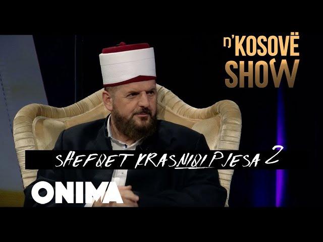 nKosovë Show - Hoxhë Shefqet Krasniqi (Pjesa e dyte)