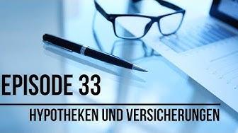 Episode 33 Hypotheken und Versicherungen