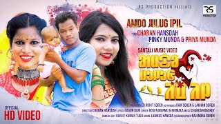 NEW SANTALI SONG 2020 | AMDO JULUG IPIL (FULL VIDEO) | Ft. CHARAN, PINKY, PRIYA