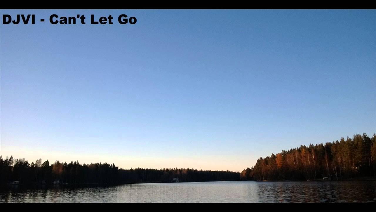Djvi Cant Let Go Youtube