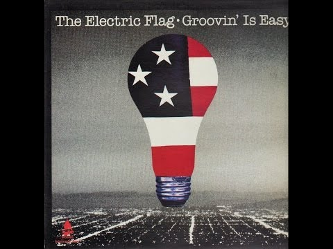 THE ELECTRIC FLAG - GROOVIN' IS EASY (FULL ALBUM)