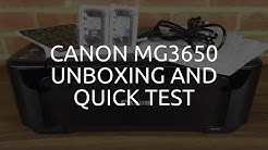Canon MG3650 Unboxing, Setup and Quick Test