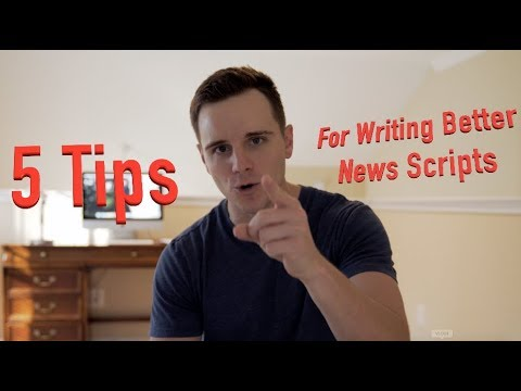 5 Tips For Writing Better TV News Scripts