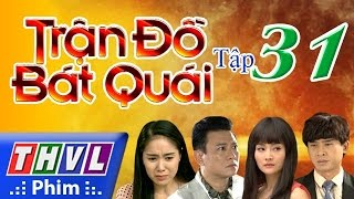 thvl  tran do bat quai - tap 31