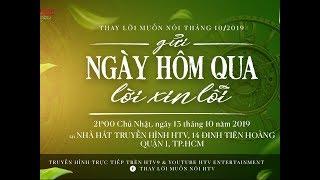 HTV - Thay Lời Muốn Nói 2019 | GỬI NGÀY HÔM QUA LỜI XIN LỖI | TLMN #10 | 13/10/2019