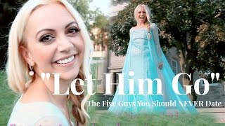 """Let Him Go"" - The Five Guys to Avoid - Frozen Let it Go Parody Cover"