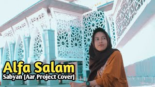 Alfa Salam - Sabyan [Cover by aar project]