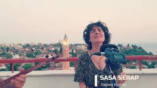 SASA SERAP-Dağlara Küstüm