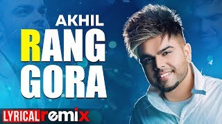 Rang Gora (Remix Lyrical) | AKHIL | BOB | Latest Remix Songs 2019 | Speed Records