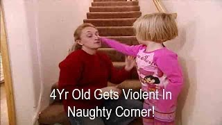 4Yr Old Gets Violent In The Naughty Corner | Supernanny