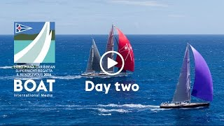 Day two - Loro Piana Caribbean Superyacht Regatta and Rendezvous 2016